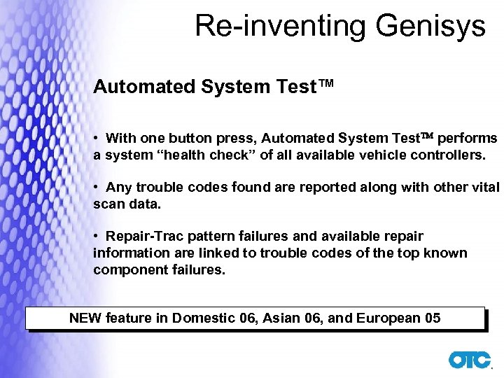 Re-inventing Genisys Automated System Test™ • With one button press, Automated System Test performs