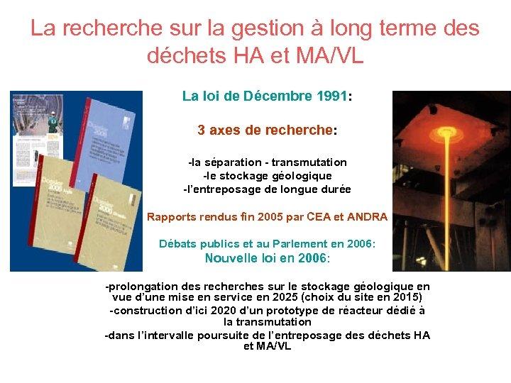 La recherche sur la gestion à long terme des déchets HA et MA/VL La