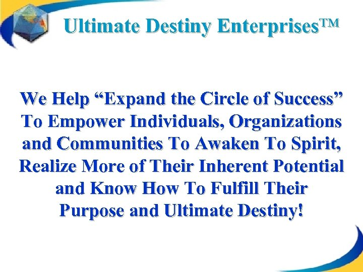 """Ultimate Destiny Enterprises™ We Help """"Expand the Circle of Success"""" To Empower Individuals, Organizations"""