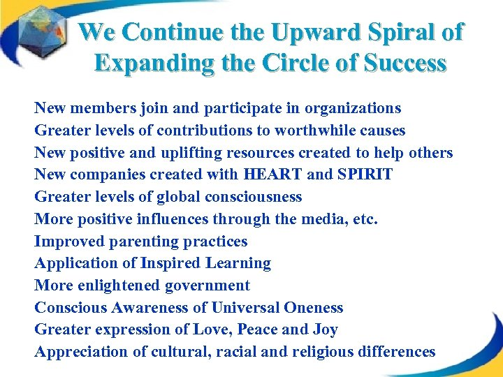 We Continue the Upward Spiral of Expanding the Circle of Success New members join