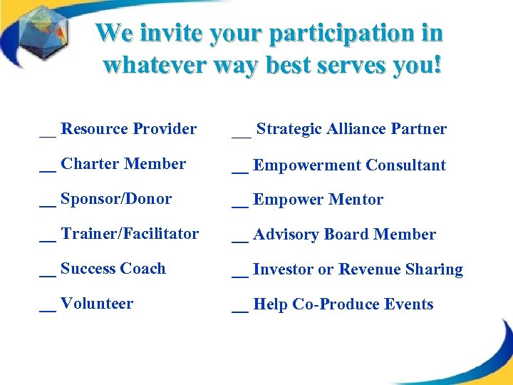 We invite your participation in whatever way best serves you! __ Resource Provider __