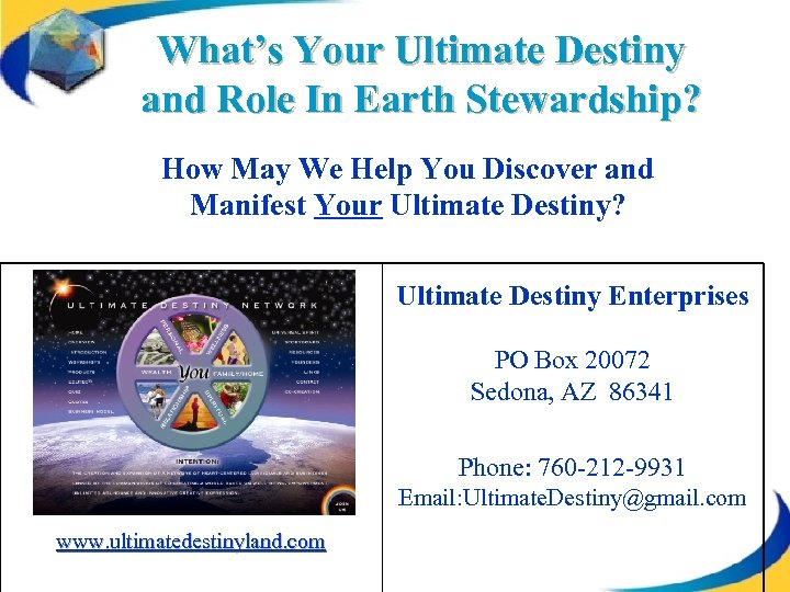 What's Your Ultimate Destiny and Role In Earth Stewardship? How May We Help You