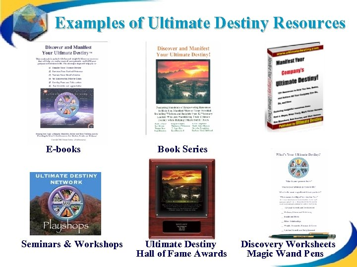 Examples of Ultimate Destiny Resources E-books Seminars & Workshops Book Series Ultimate Destiny Hall