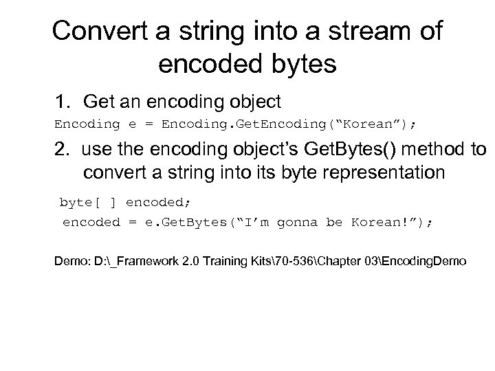 Convert a string into a stream of encoded bytes 1. Get an encoding object