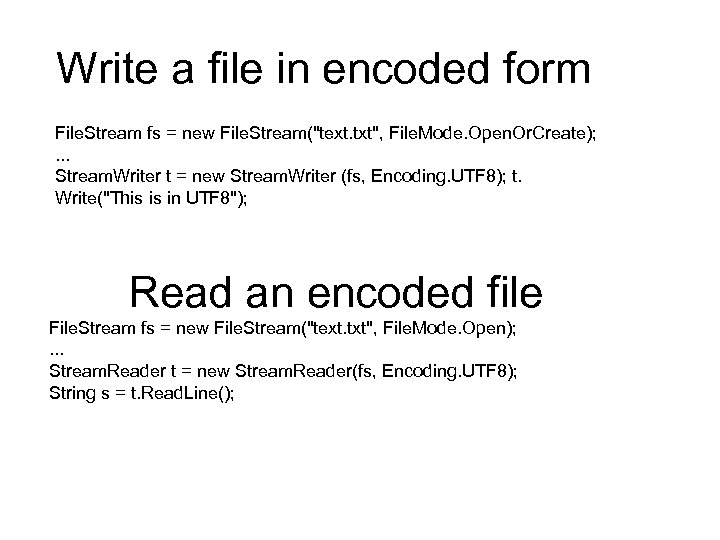 Write a file in encoded form File. Stream fs = new File. Stream(