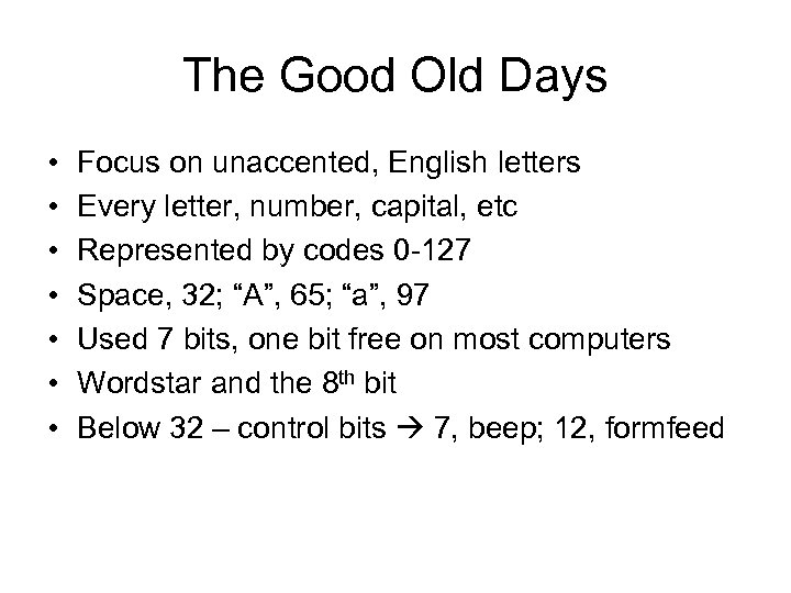 The Good Old Days • • Focus on unaccented, English letters Every letter, number,