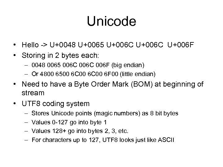 Unicode • Hello -> U+0048 U+0065 U+006 C U+006 F • Storing in 2