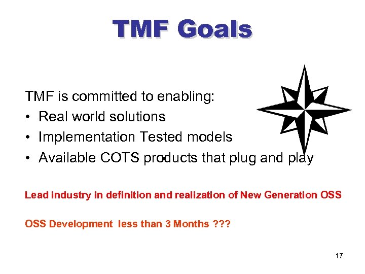 TMF Goals TMF is committed to enabling: • Real world solutions • Implementation Tested