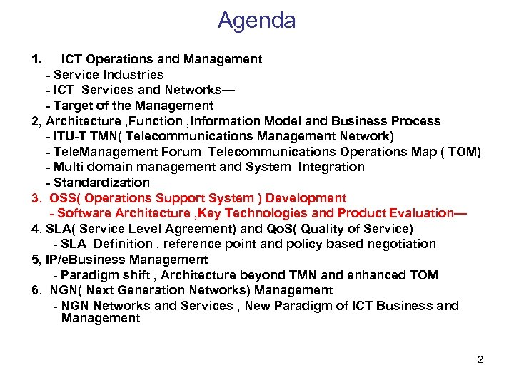 Agenda 1. ICT Operations and Management - Service Industries - ICT Services and Networks—