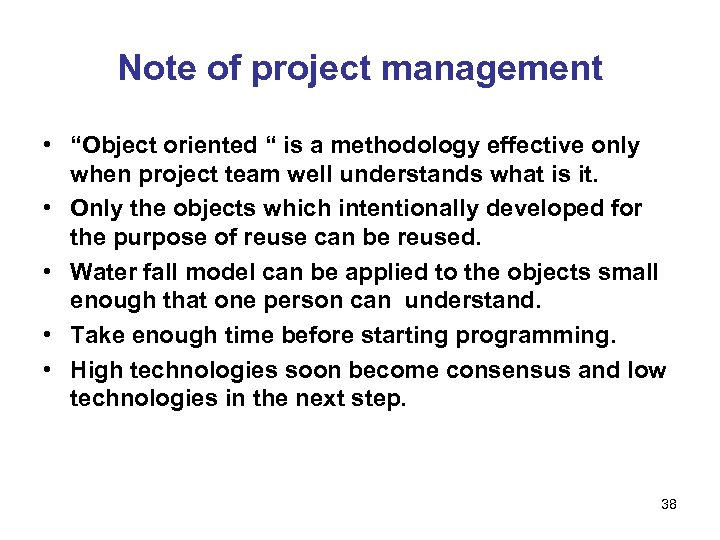 """Note of project management • """"Object oriented """" is a methodology effective only when"""