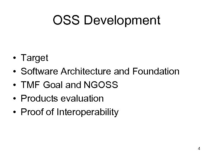 OSS Development • • • Target Software Architecture and Foundation TMF Goal and NGOSS