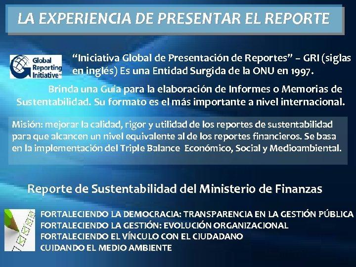 """LA EXPERIENCIA DE PRESENTAR EL REPORTE """"Iniciativa Global de Presentación de Reportes"""" – GRI"""