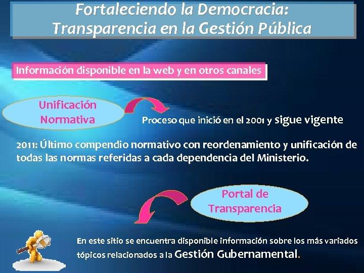 Fortaleciendo la Democracia: Transparencia en la Gestión Pública Información disponible en la web y