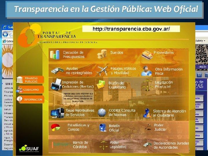Transparencia en la Gestión Pública: Web Oficial www. cba. gov. ar http: //transparencia. cba.