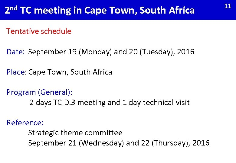2 nd TC meeting in Cape Town, South Africa Tentative schedule Date: September 19