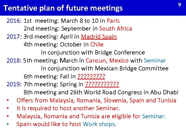 Tentative plan of future meetings 9 2016: 1 st meeting: March 8 to 10