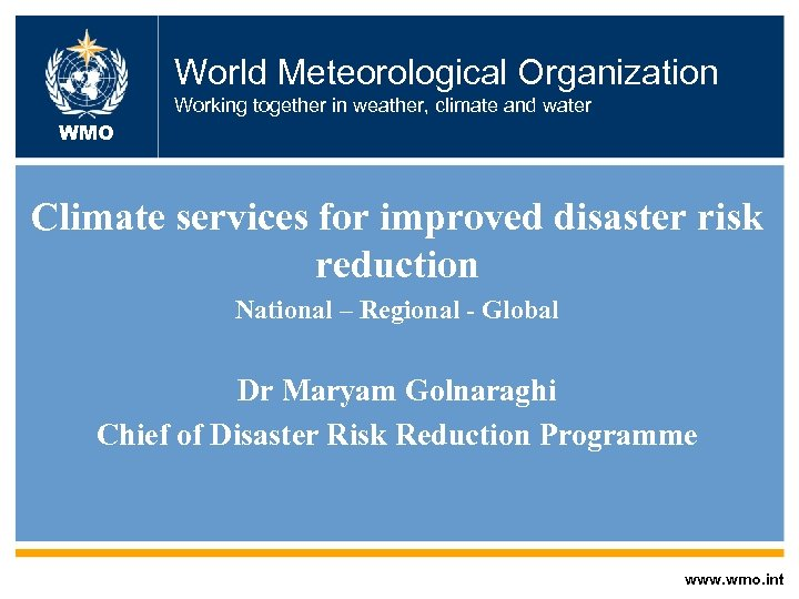 World Meteorological Organization Working together in weather, climate and water WMO Climate services for
