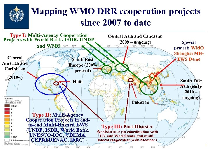 Mapping WMO DRR ccoperation projects since 2007 to date Type I: Multi-Agency Cooperation Projects