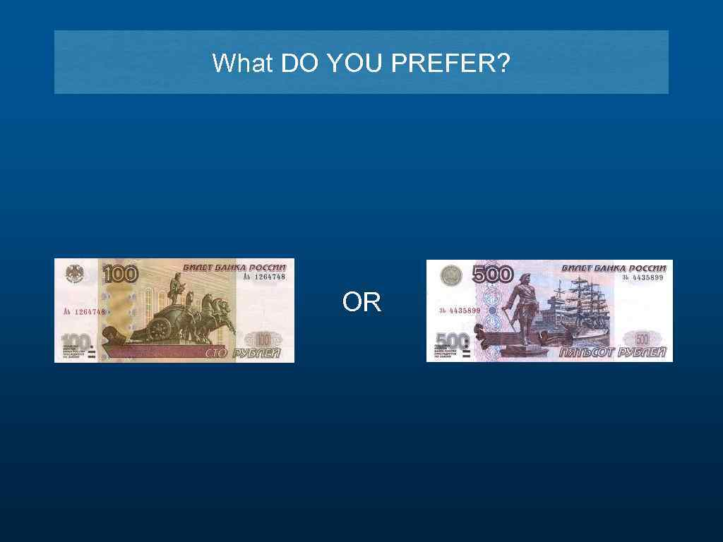 What DO YOU PREFER? OR