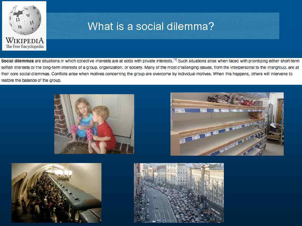 What is a social dilemma?