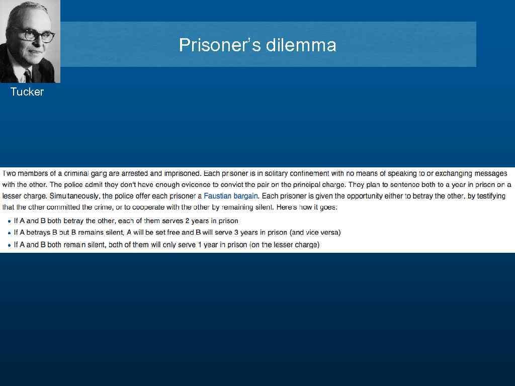 Prisoner's dilemma 1. Prisoner's dilemma Tucker