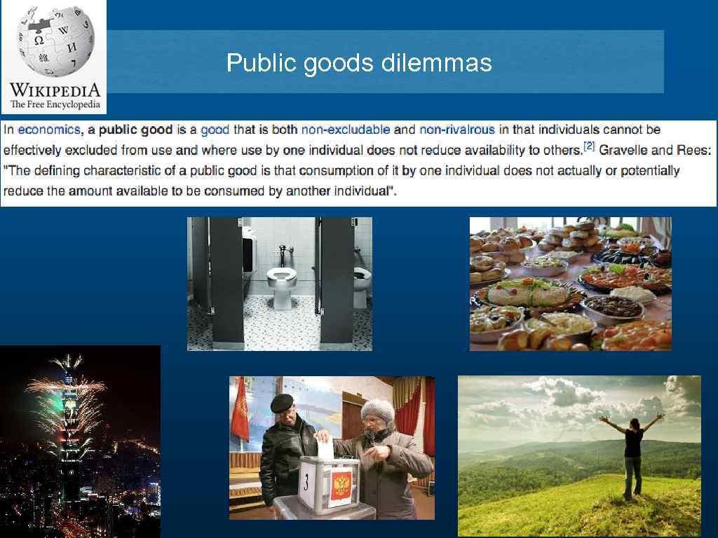 Public goods dilemmas