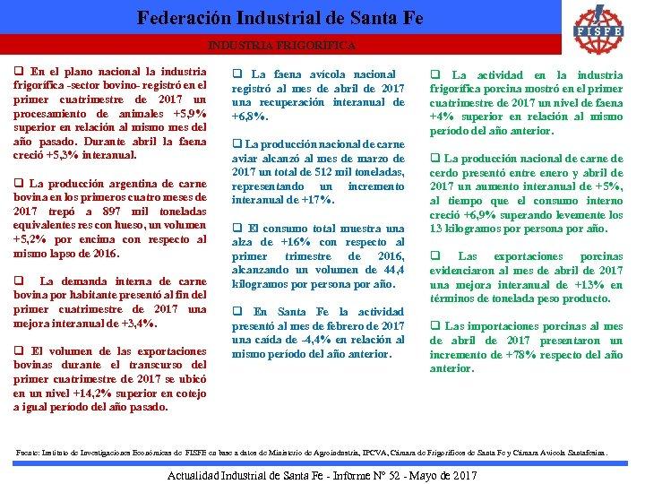 Federación Industrial de Santa Fe INDUSTRIA FRIGORÍFICA q En el plano nacional la industria