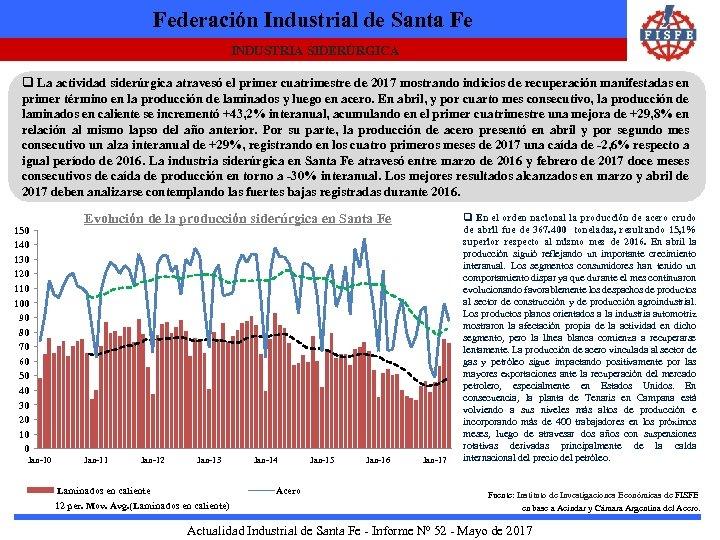 Federación Industrial de Santa Fe INDUSTRIA SIDERÚRGICA q La actividad siderúrgica atravesó el primer