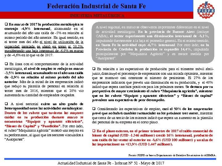 Federación Industrial de Santa Fe INDUSTRIA METALÚRGICA q En marzo de 2017 la producción