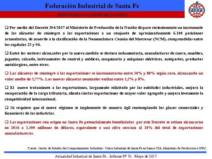 Federación Industrial de Santa Fe REINTEGRO A LAS EXPORTACIONES q Por medio del Decreto