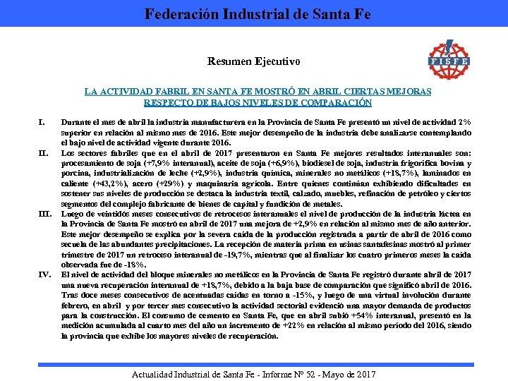 Federación Industrial de Santa Fe Resumen Ejecutivo LA ACTIVIDAD FABRIL EN SANTA FE
