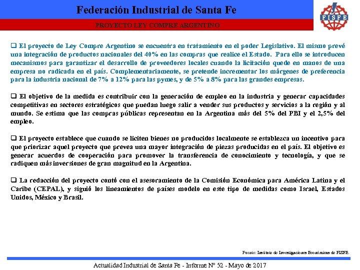 Federación Industrial de Santa Fe PROYECTO LEY COMPRE ARGENTINO q El proyecto de Ley