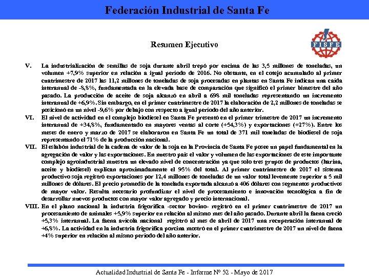 Federación Industrial de Santa Fe Resumen Ejecutivo V. La industrialización de semillas de