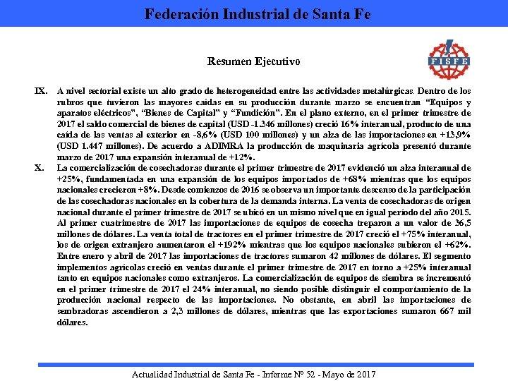Federación Industrial de Santa Fe Resumen Ejecutivo IX. A nivel sectorial existe un