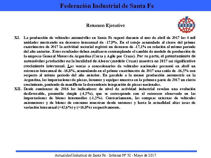Federación Industrial de Santa Fe Resumen Ejecutivo XI. La producción de vehículos automóviles