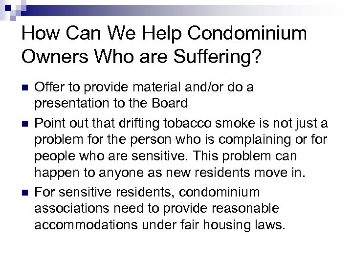 How Can We Help Condominium Owners Who are Suffering? n n n Offer to