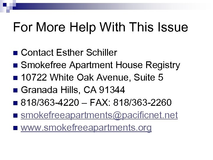 For More Help With This Issue Contact Esther Schiller n Smokefree Apartment House Registry