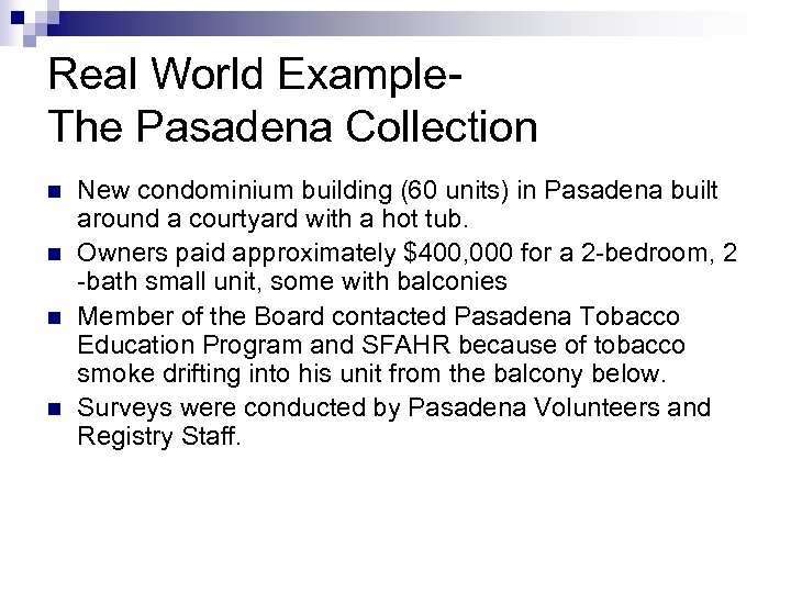 Real World Example. The Pasadena Collection n n New condominium building (60 units) in