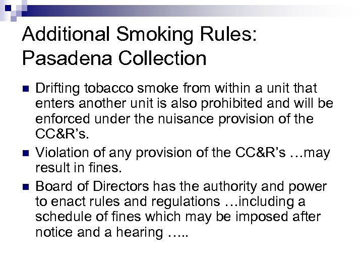 Additional Smoking Rules: Pasadena Collection n Drifting tobacco smoke from within a unit that