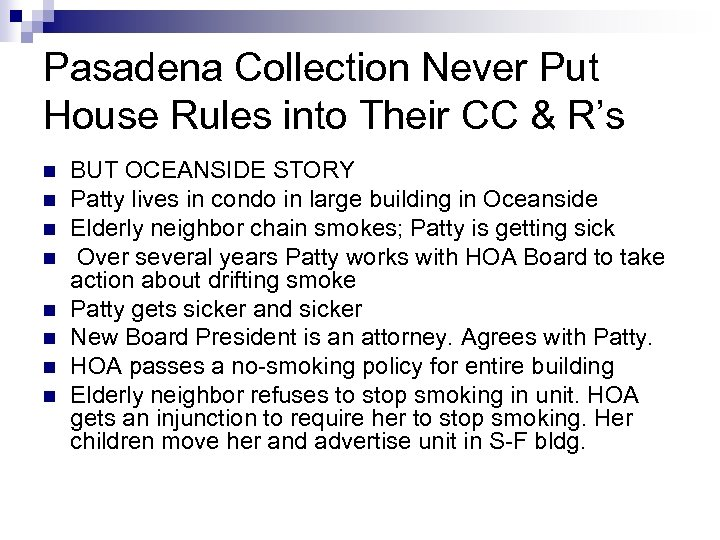 Pasadena Collection Never Put House Rules into Their CC & R's n n n