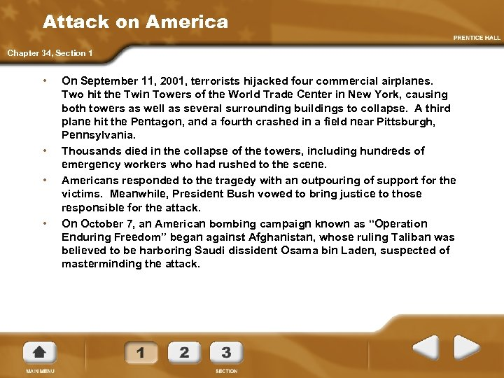 Attack on America Chapter 34, Section 1 • • On September 11, 2001, terrorists
