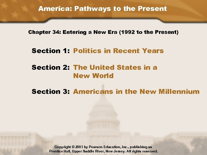 America: Pathways to the Present Chapter 34: Entering a New Era (1992 to the