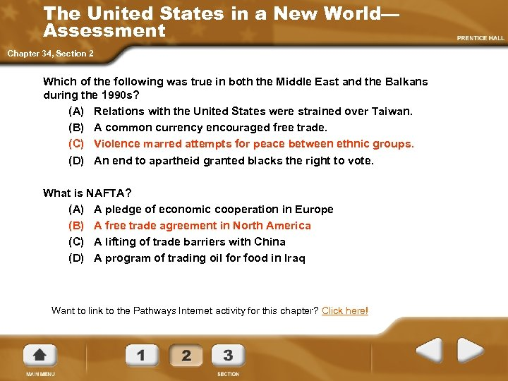 The United States in a New World— Assessment Chapter 34, Section 2 Which of