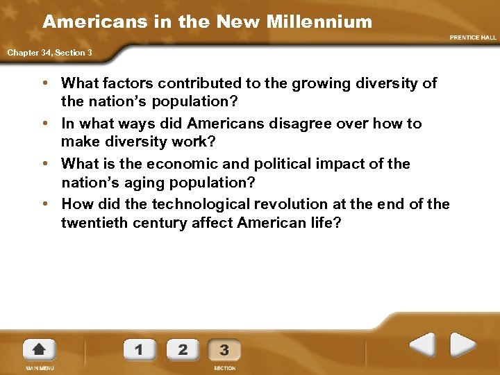 Americans in the New Millennium Chapter 34, Section 3 • What factors contributed to