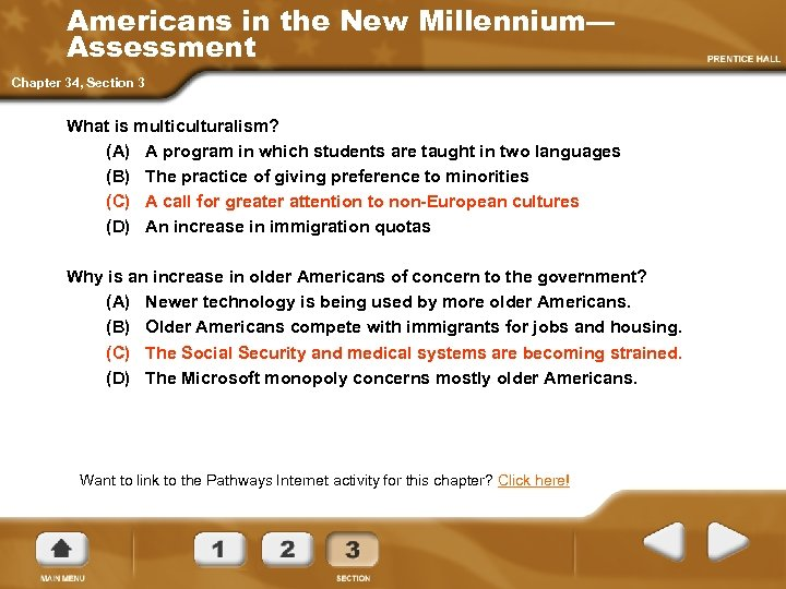 Americans in the New Millennium— Assessment Chapter 34, Section 3 What is multiculturalism? (A)