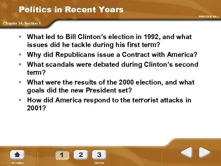 Politics in Recent Years Chapter 34, Section 1 • What led to Bill Clinton's