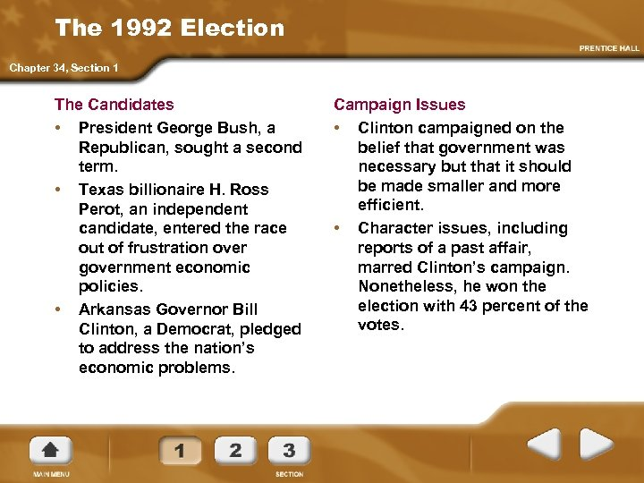 The 1992 Election Chapter 34, Section 1 The Candidates • President George Bush, a