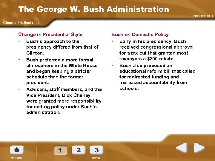 The George W. Bush Administration Chapter 34, Section 1 Change in Presidential Style •