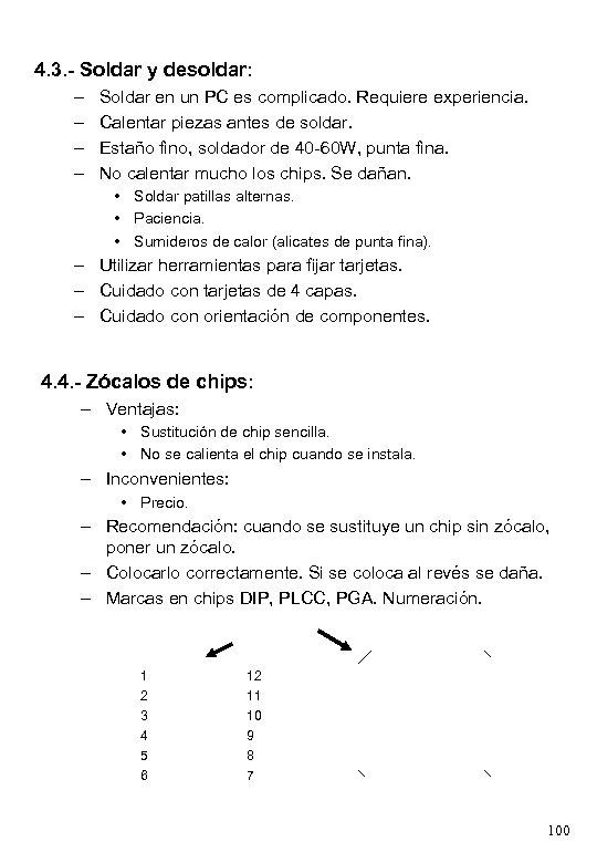 4. 3. - Soldar y desoldar: – – Soldar en un PC es complicado.