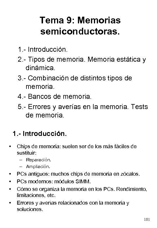 Tema 9: Memorias semiconductoras. 1. - Introducción. 2. - Tipos de memoria. Memoria estática